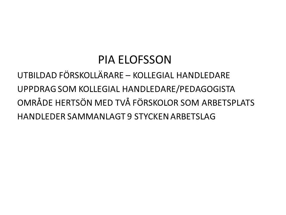 PIA ELOFSSON UTBILDAD FÖRSKOLLÄRARE – KOLLEGIAL HANDLEDARE