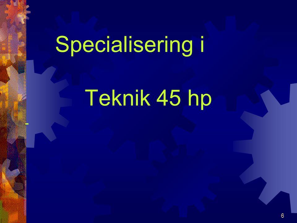 Specialisering i Teknik 45 hp