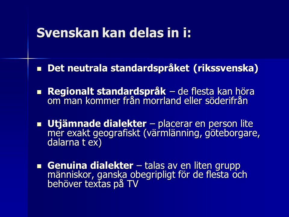 Svenskan kan delas in i: