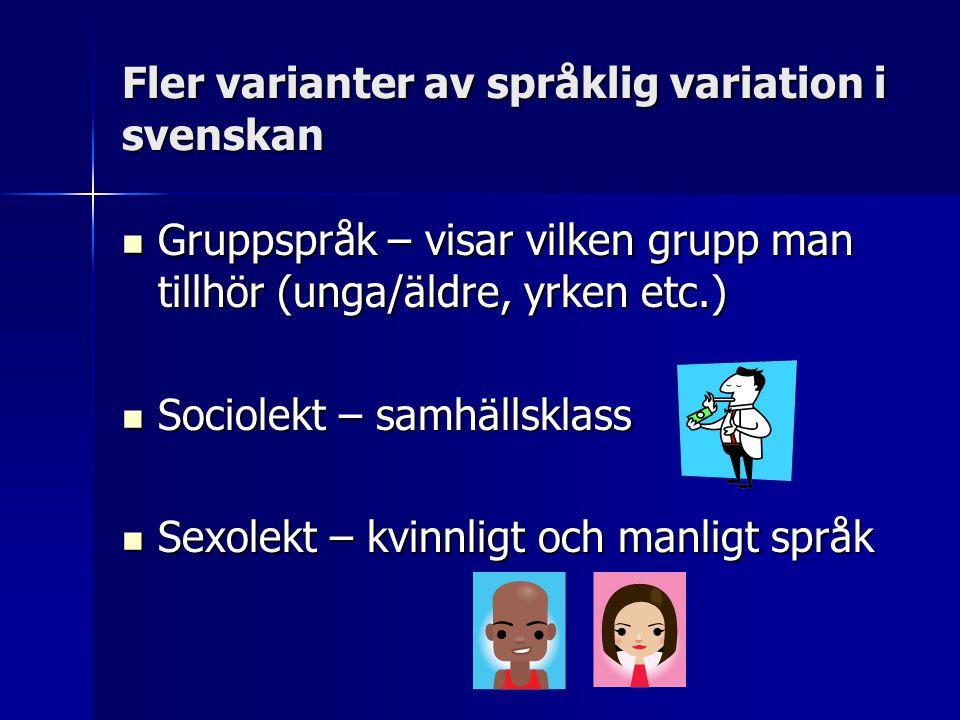 Fler varianter av språklig variation i svenskan
