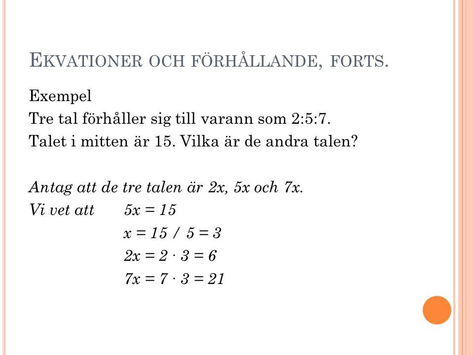 Ekvationer och förhållande, forts.
