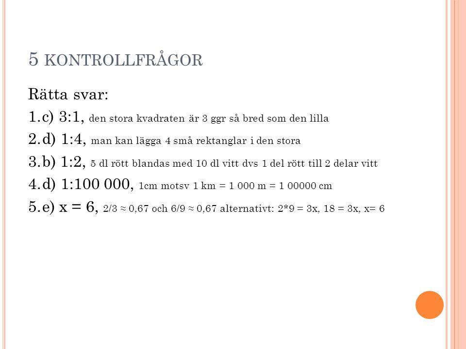 5 kontrollfrågor Rätta svar: