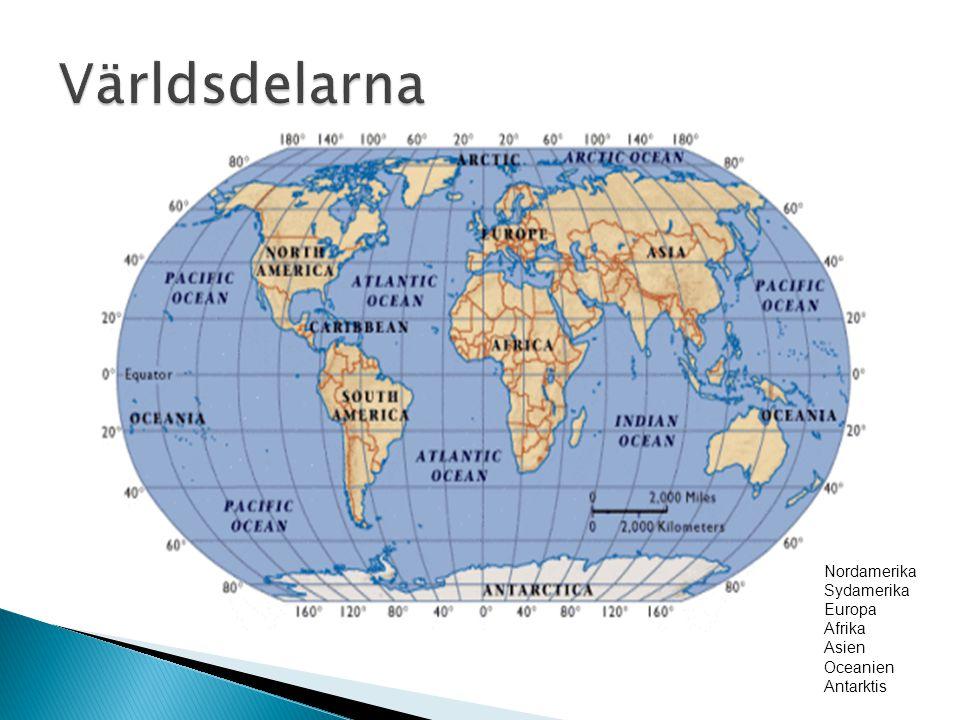 Världsdelarna Nordamerika Sydamerika Europa Afrika Asien Oceanien