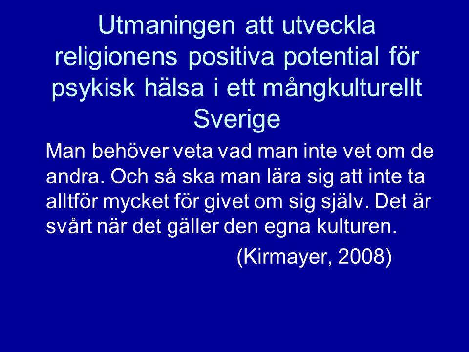Utmaningen att utveckla religionens positiva potential för psykisk hälsa i ett mångkulturellt Sverige
