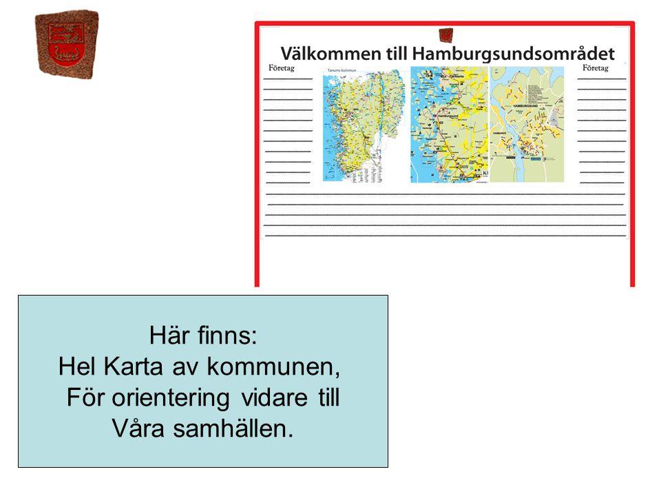 Här finns: Hel Karta av kommunen, För orientering vidare till