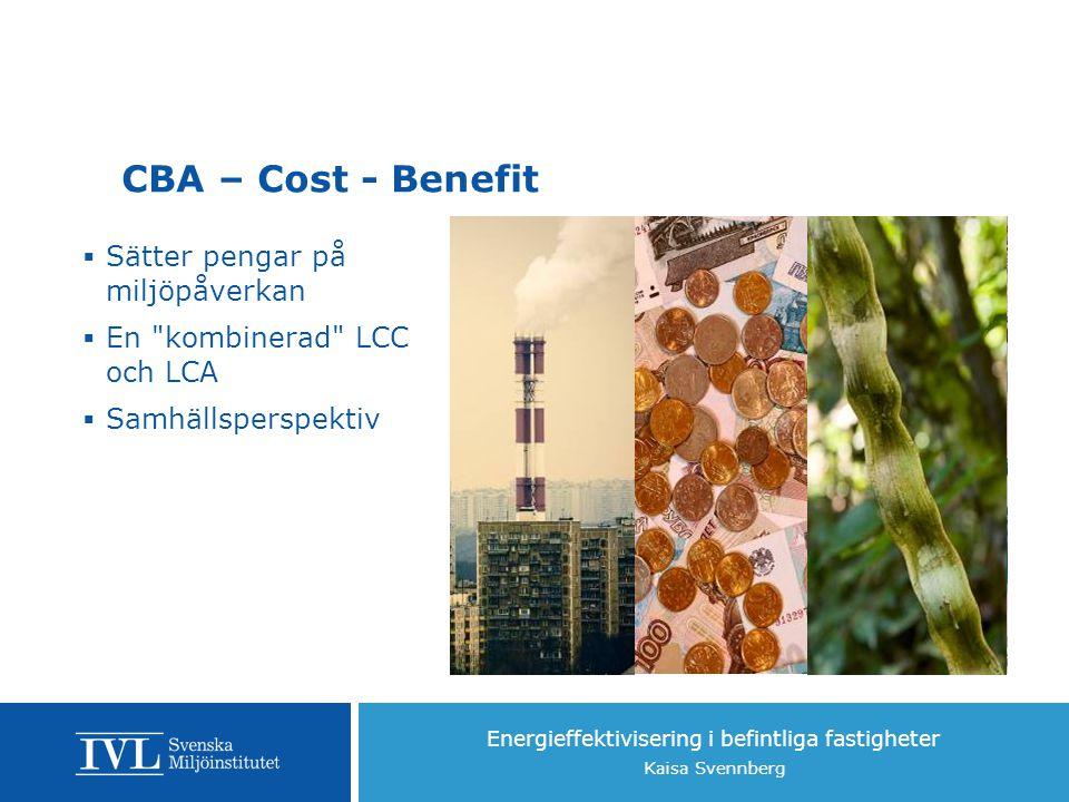 CBA – Cost - Benefit Sätter pengar på miljöpåverkan
