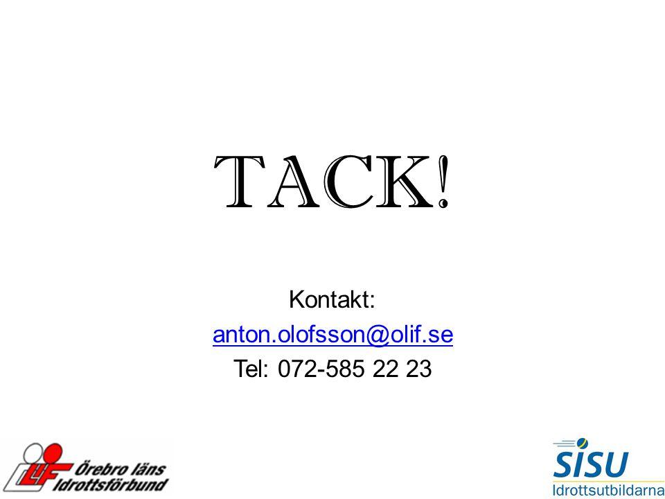 TACK! Kontakt: anton.olofsson@olif.se Tel: 072-585 22 23