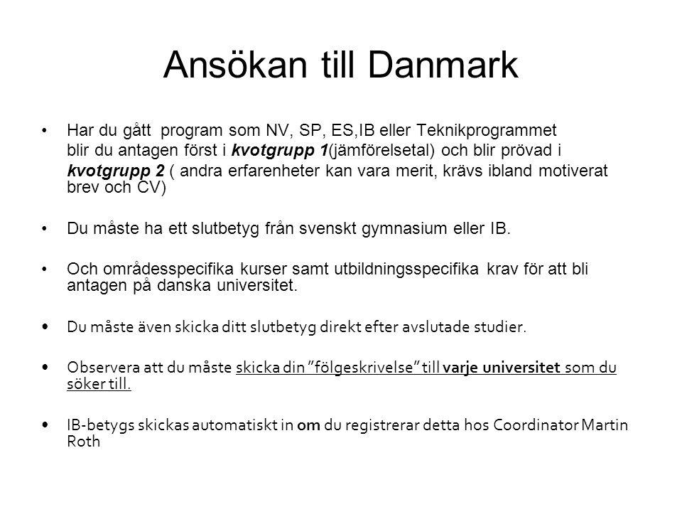 Ansökan till Danmark Har du gått program som NV, SP, ES,IB eller Teknikprogrammet.