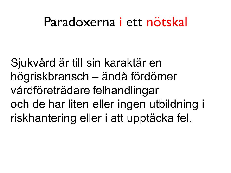 Paradoxerna i ett nötskal