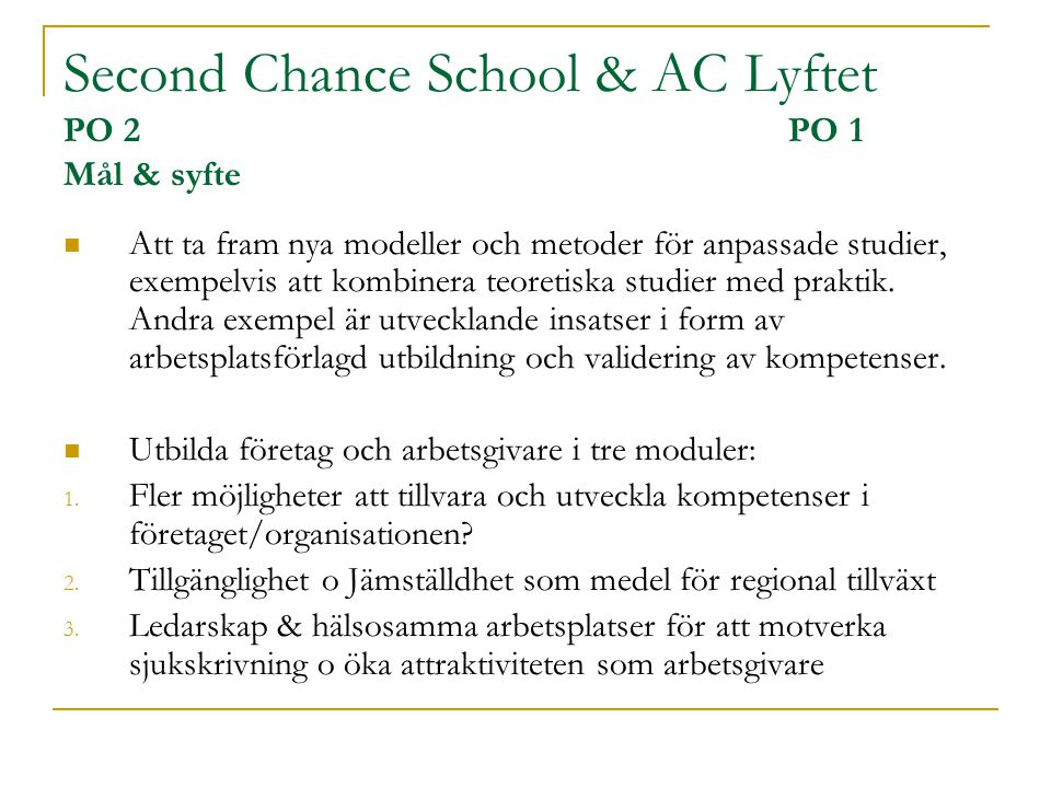 Second Chance School & AC Lyftet PO 2 PO 1 Mål & syfte