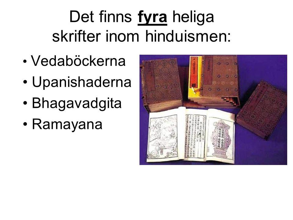 Det finns fyra heliga skrifter inom hinduismen: