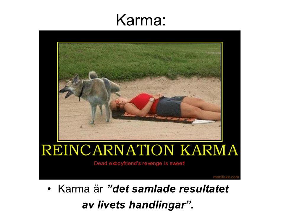 Karma är det samlade resultatet