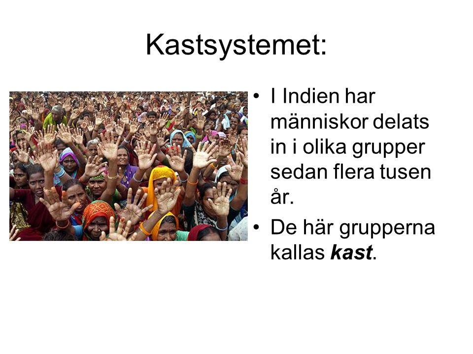 Kastsystemet: I Indien har människor delats in i olika grupper sedan flera tusen år.