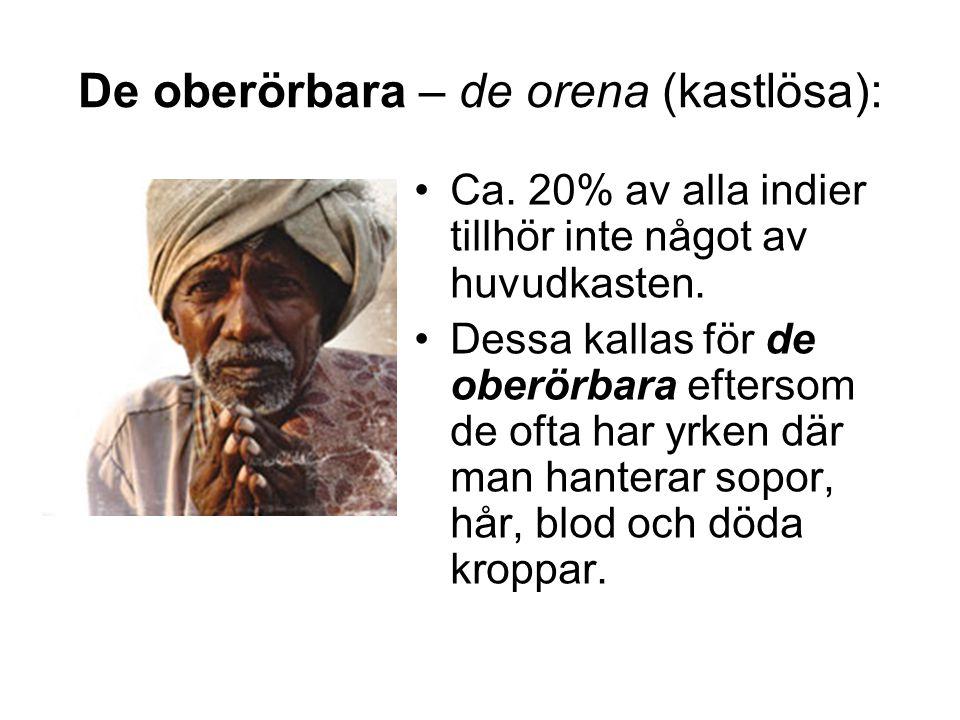 De oberörbara – de orena (kastlösa):