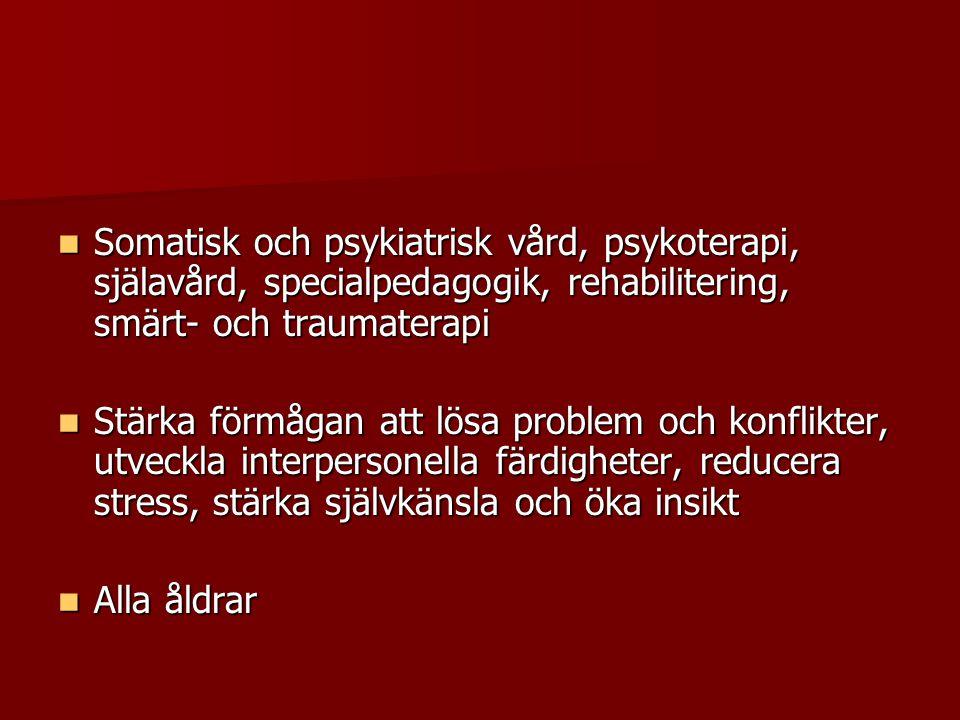Somatisk och psykiatrisk vård, psykoterapi, själavård, specialpedagogik, rehabilitering, smärt- och traumaterapi