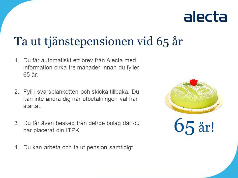 Ta ut tjänstepensionen vid 65 år