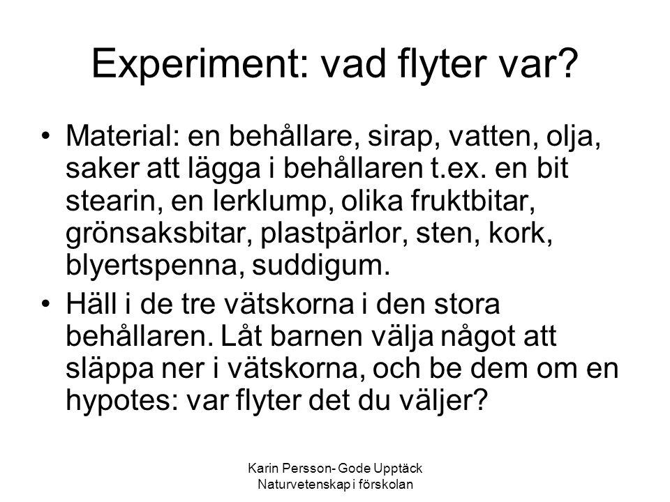 Experiment: vad flyter var