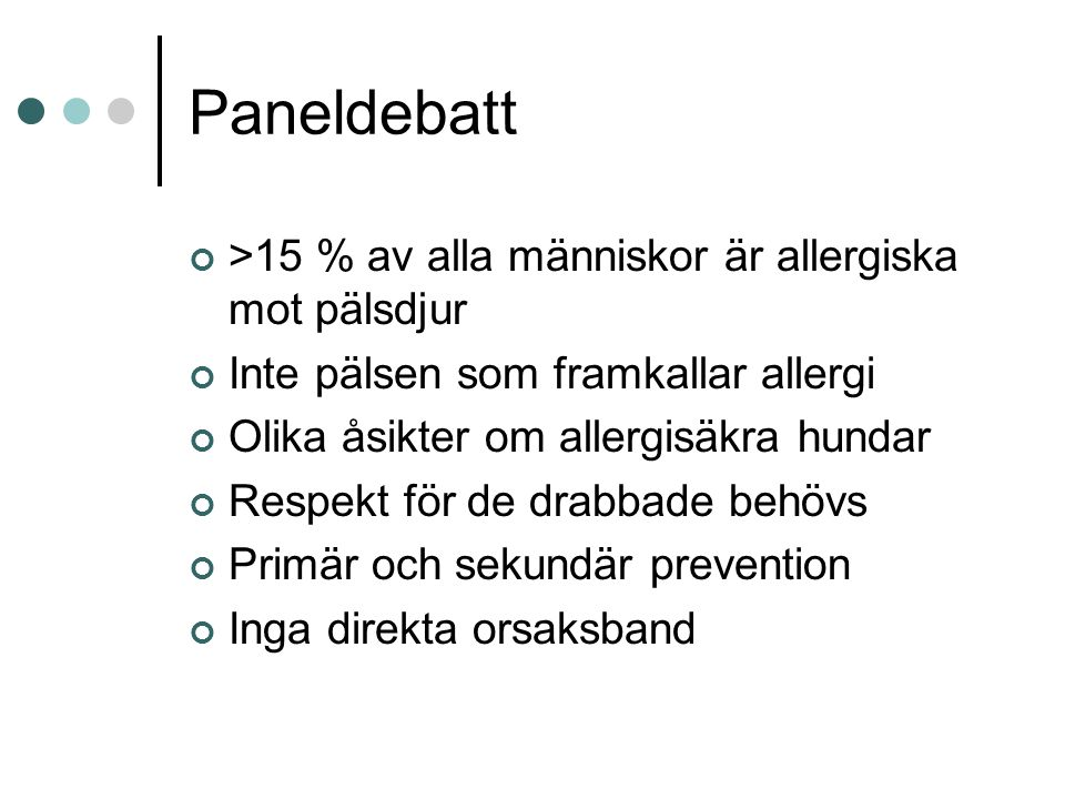 Paneldebatt >15 % av alla människor är allergiska mot pälsdjur