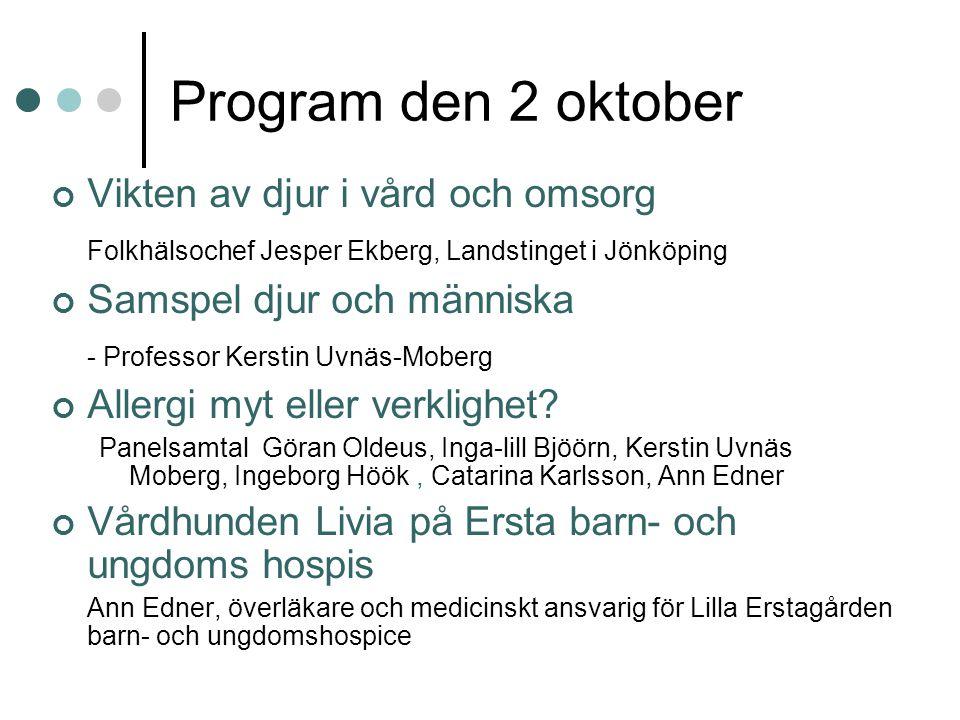 Program den 2 oktober Vikten av djur i vård och omsorg