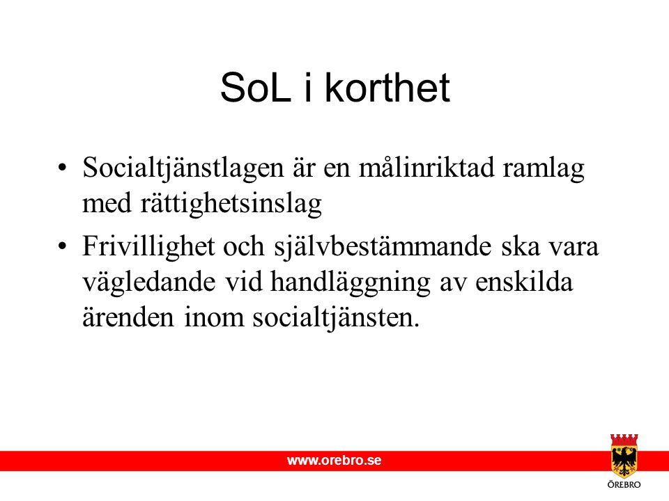SoL i korthet Socialtjänstlagen är en målinriktad ramlag med rättighetsinslag.