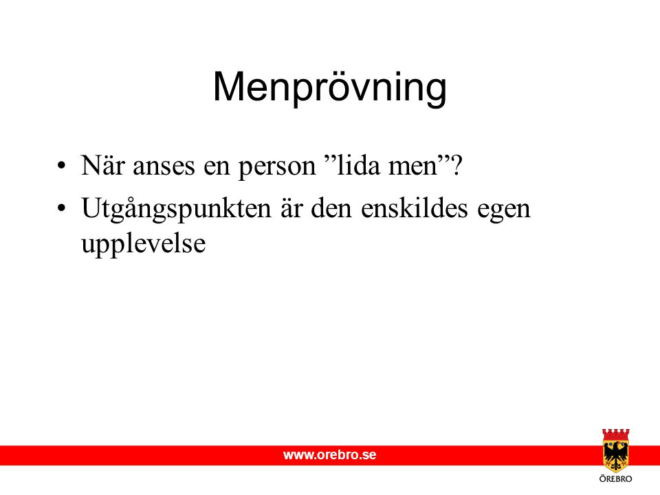 Menprövning När anses en person lida men