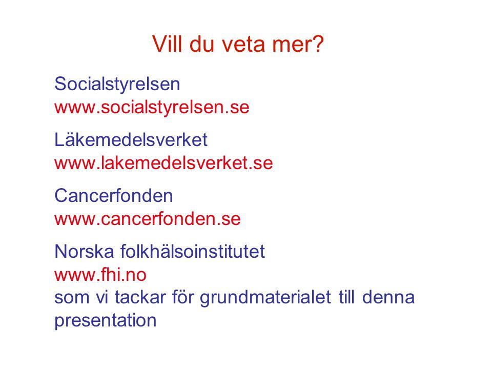 Vill du veta mer Socialstyrelsen www.socialstyrelsen.se