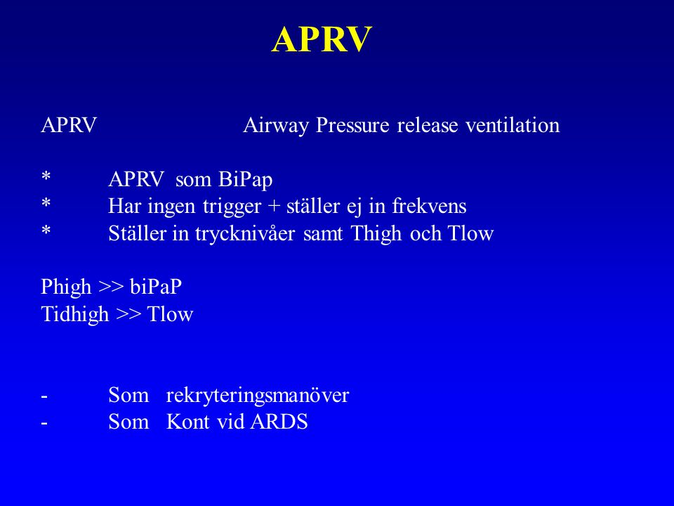 APRV APRV Airway Pressure release ventilation * APRV som BiPap