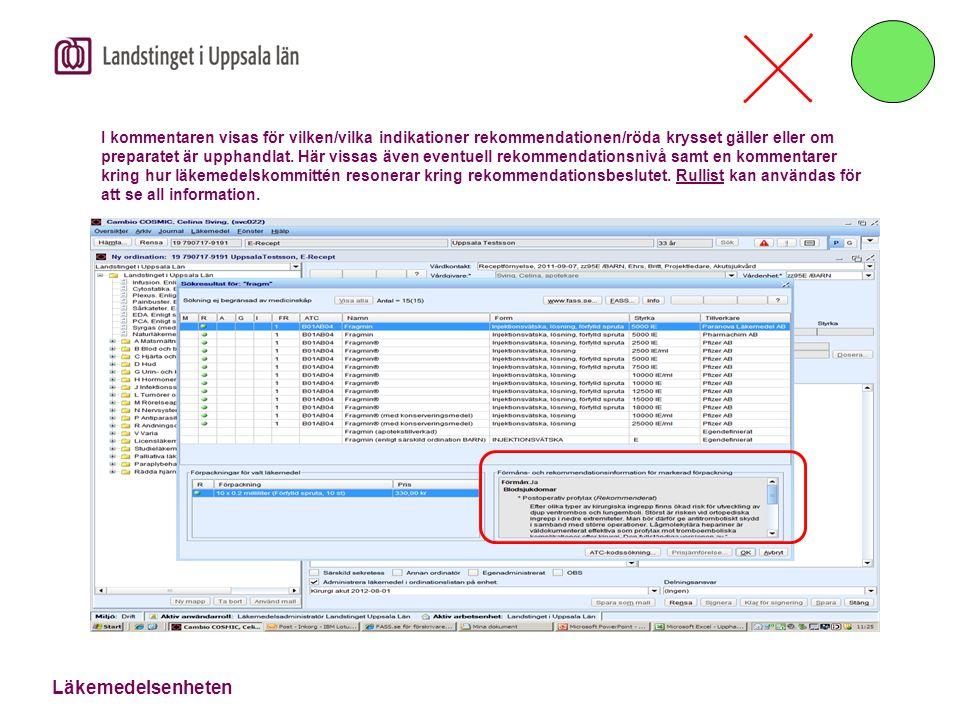 I kommentaren visas för vilken/vilka indikationer rekommendationen/röda krysset gäller eller om preparatet är upphandlat.