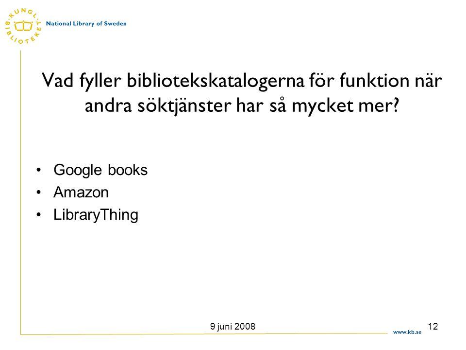 Vad fyller bibliotekskatalogerna för funktion när andra söktjänster har så mycket mer