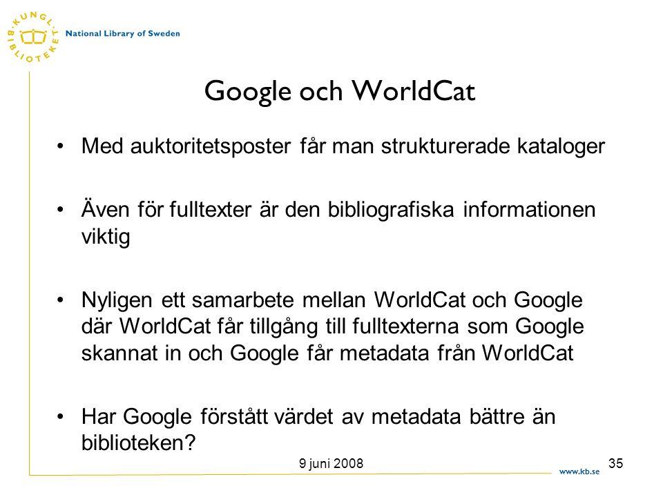 Google och WorldCat Med auktoritetsposter får man strukturerade kataloger. Även för fulltexter är den bibliografiska informationen viktig.