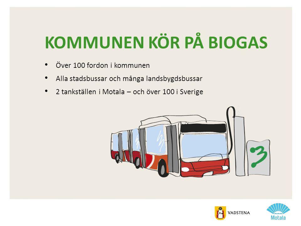 KOMMUNEN KÖR PÅ BIOGAS Över 100 fordon i kommunen