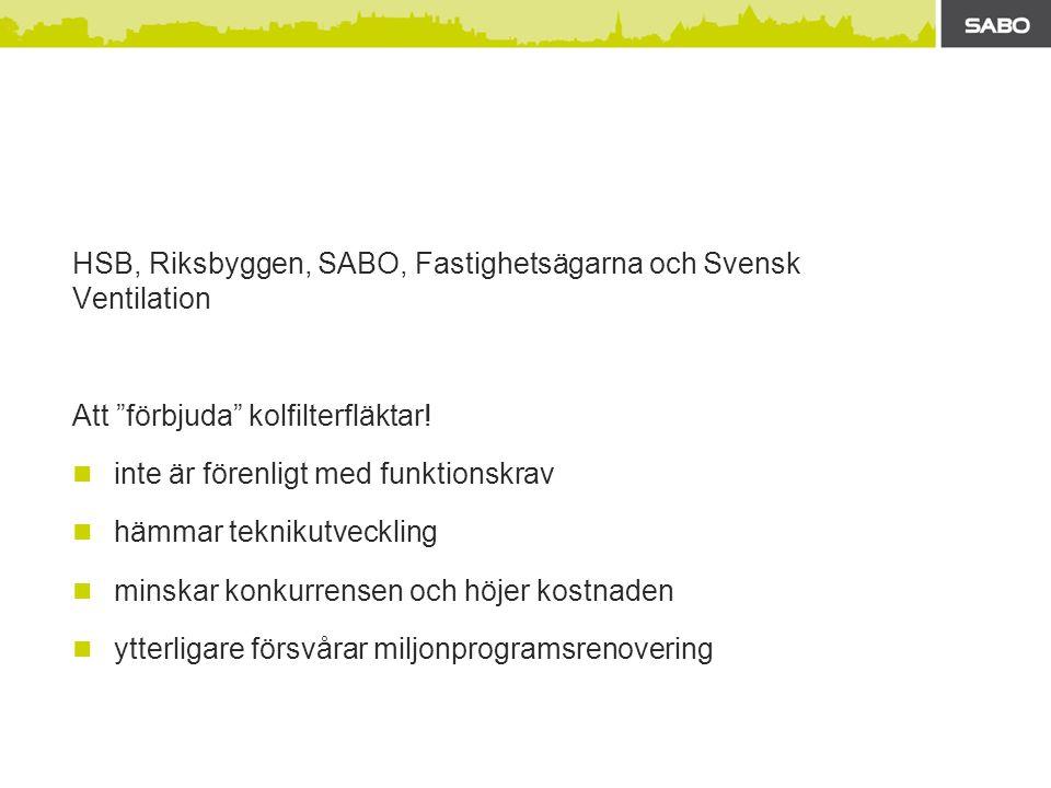 HSB, Riksbyggen, SABO, Fastighetsägarna och Svensk Ventilation