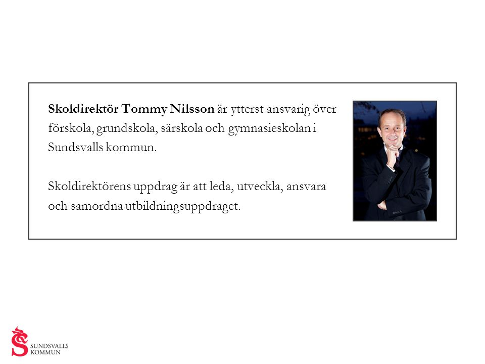 Skoldirektör Tommy Nilsson är ytterst ansvarig över