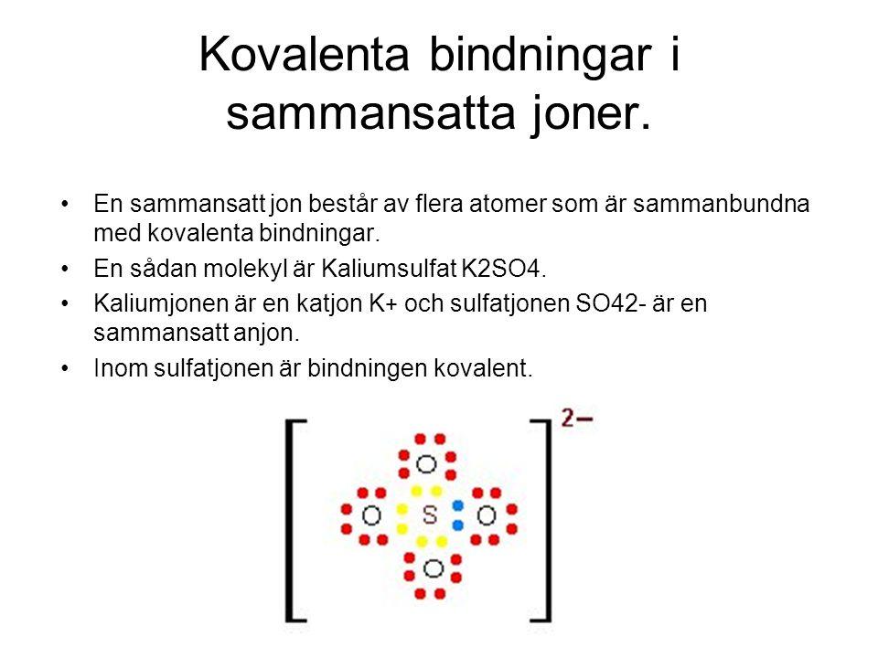 Kovalenta bindningar i sammansatta joner.