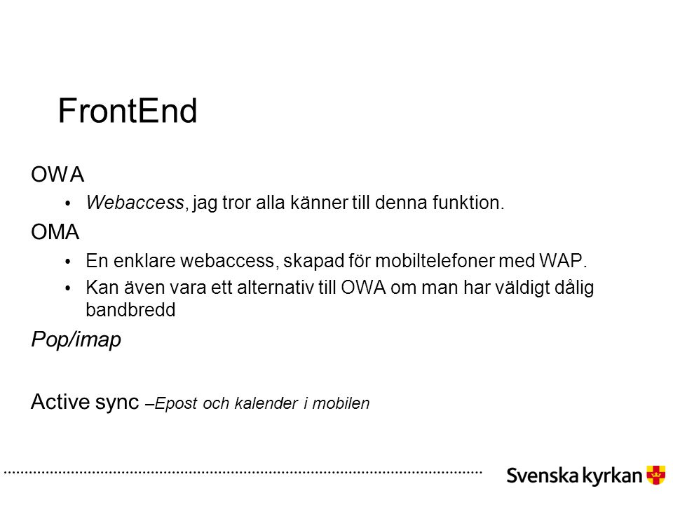 FrontEnd OWA OMA Pop/imap Active sync –Epost och kalender i mobilen