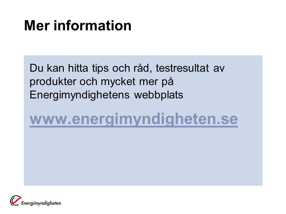 www.energimyndigheten.se Mer information