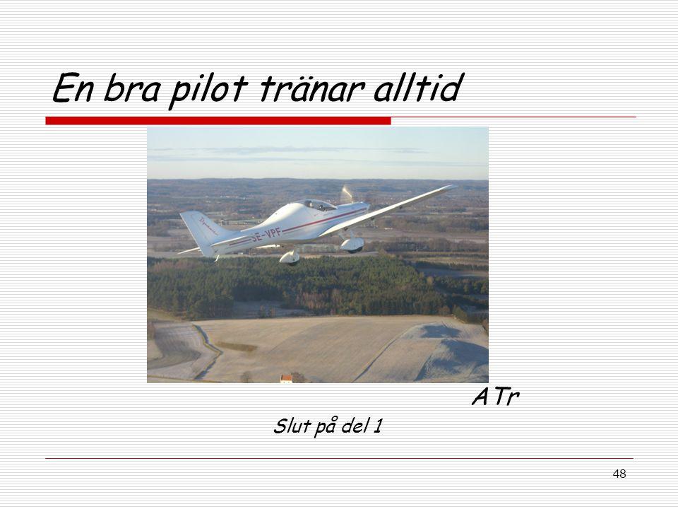 En bra pilot tränar alltid