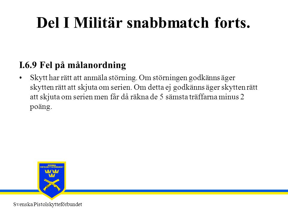 Del I Militär snabbmatch forts.