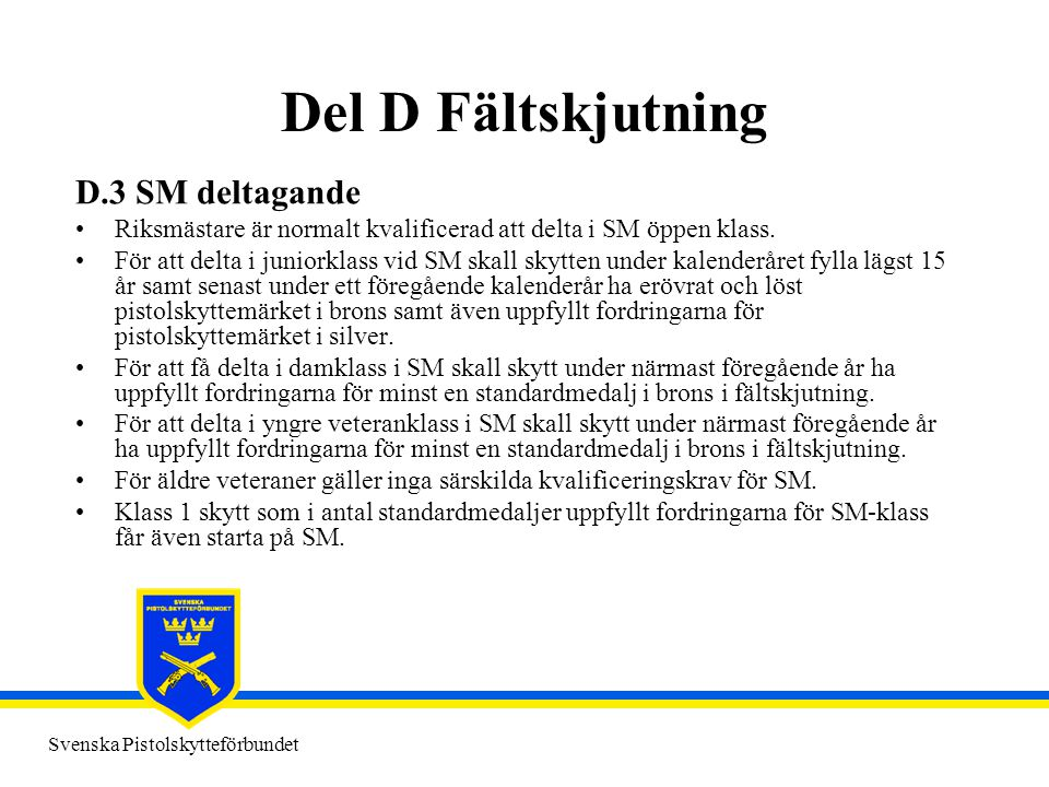 Del D Fältskjutning D.3 SM deltagande