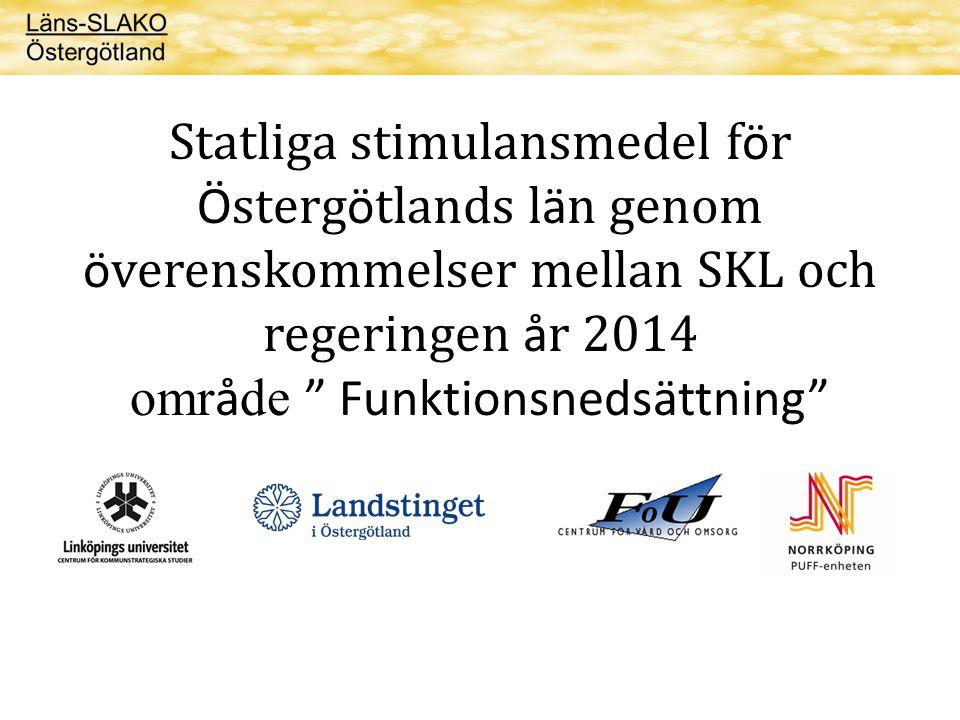 Statliga stimulansmedel för Östergötlands län genom överenskommelser mellan SKL och regeringen år 2014 område Funktionsnedsättning