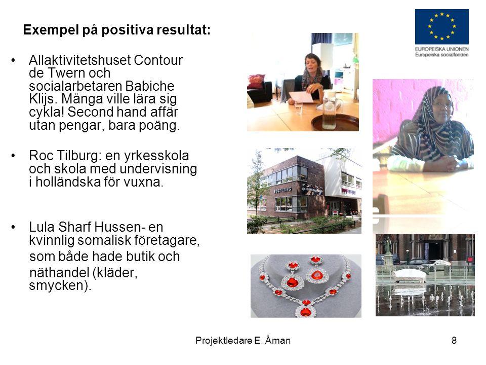 Exempel på positiva resultat: