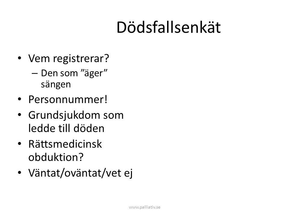 Dödsfallsenkät Vem registrerar Personnummer!