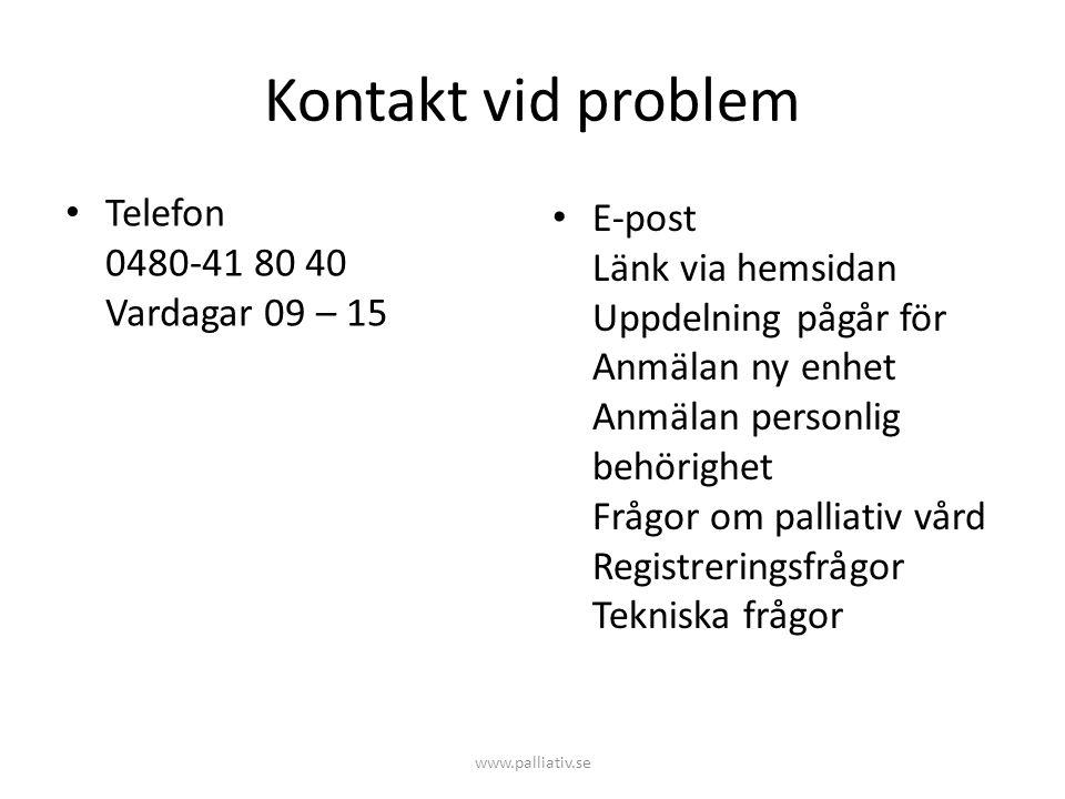 Kontakt vid problem Telefon 0480-41 80 40 Vardagar 09 – 15