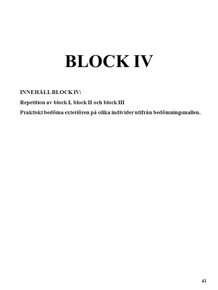 BLOCK IV INNEHÅLL BLOCK IV: