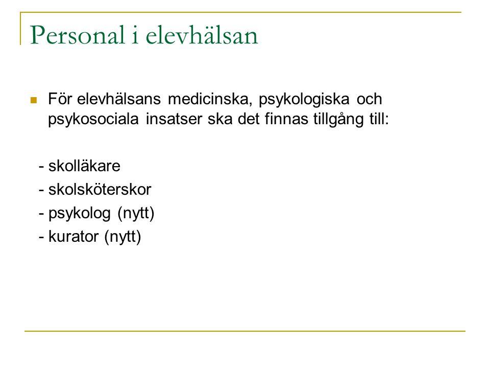 Personal i elevhälsan För elevhälsans medicinska, psykologiska och psykosociala insatser ska det finnas tillgång till:
