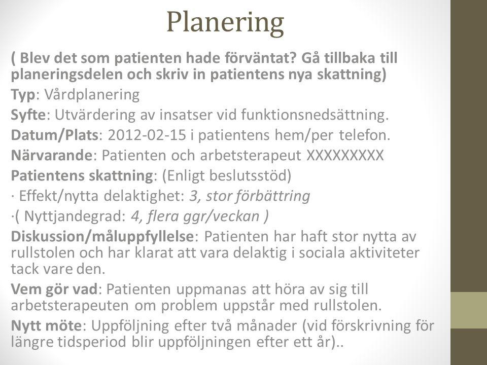 Planering ( Blev det som patienten hade förväntat Gå tillbaka till planeringsdelen och skriv in patientens nya skattning)