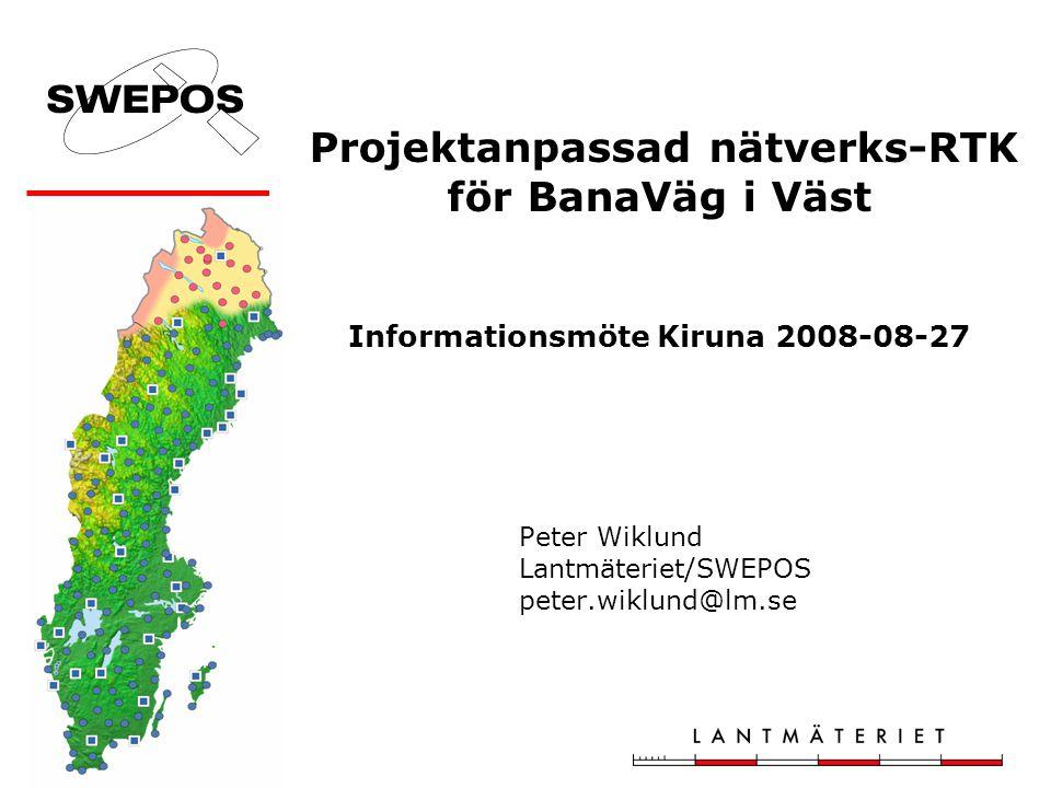 Projektanpassad nätverks-RTK för BanaVäg i Väst Informationsmöte Kiruna 2008-08-27