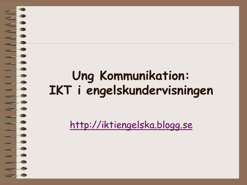 Ung Kommunikation: IKT i engelskundervisningen