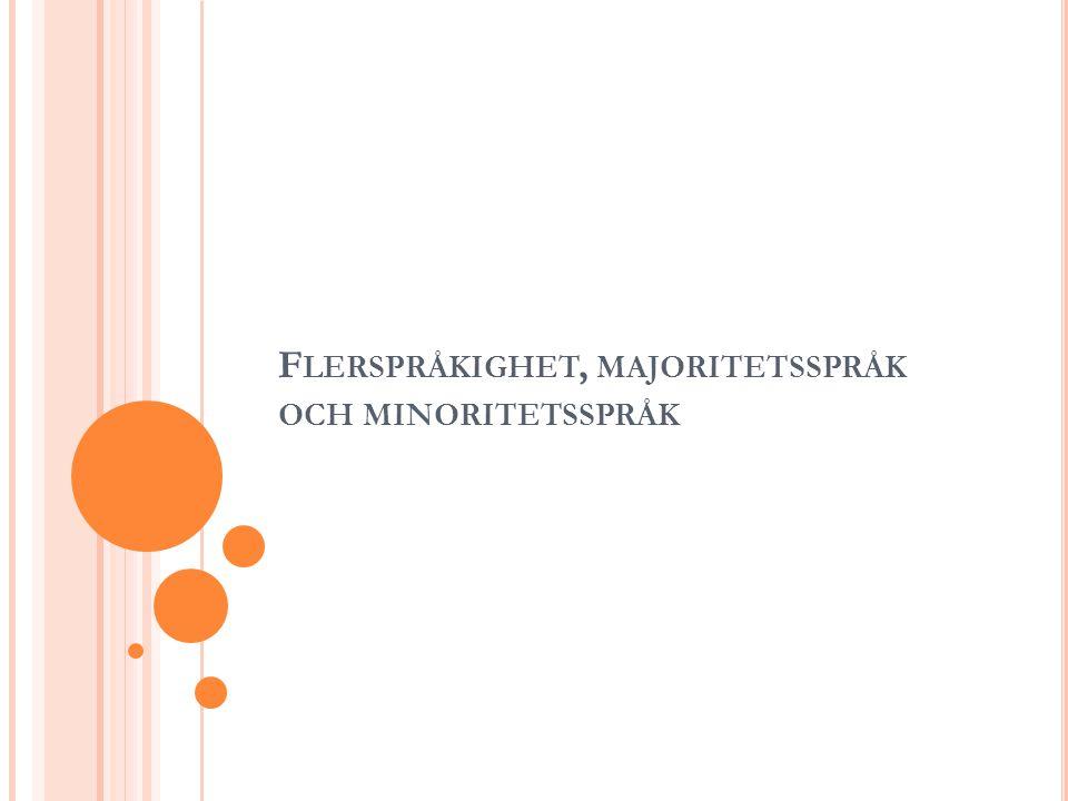 Flerspråkighet, majoritetsspråk och minoritetsspråk