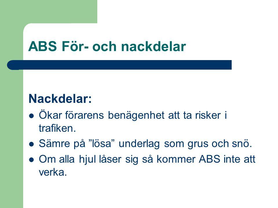 ABS För- och nackdelar Nackdelar: